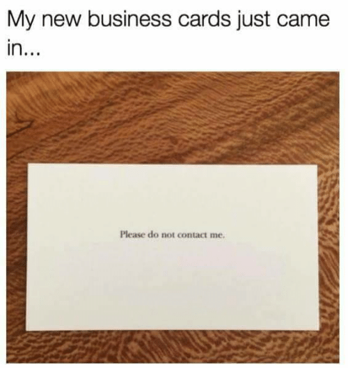 memes business and my new business cards just came in please do - Business Cards Near Me
