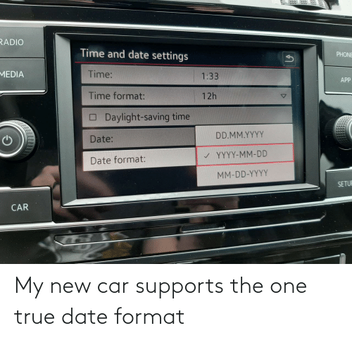 True, Date, and Car: My new car supports the one true date format