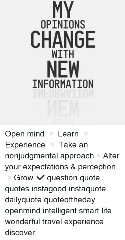 My Opinions Change New Information Open Mind Learn