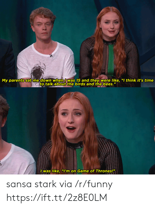 "Funny, Game of Thrones, and Parents: My parents sat me down when was 15 and they were like, ""I think it's time  to talk about the birds and the bees.""  lwas like, ""I'm on Game of Thrones!"" sansa stark via /r/funny https://ift.tt/2z8E0LM"