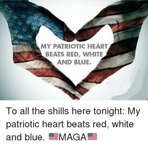 My Patriotic Heart Beats Red White And Blue Beats Meme On Meme