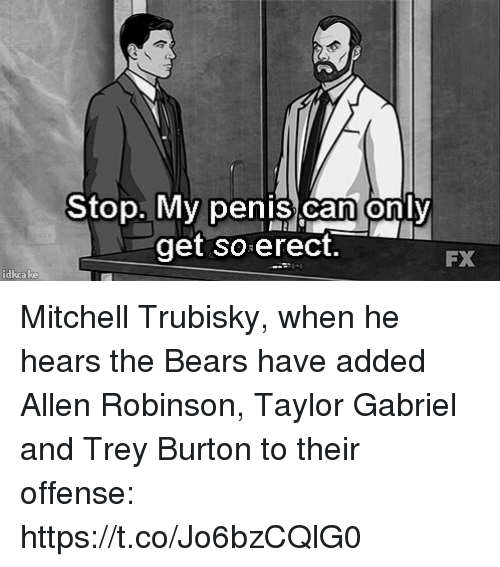 Sports, Bears, and Penis: My penis.cam oniv  get so erect.  FX  idkea ke Mitchell Trubisky, when he hears the Bears have added Allen Robinson, Taylor Gabriel and Trey Burton to their offense: https://t.co/Jo6bzCQlG0