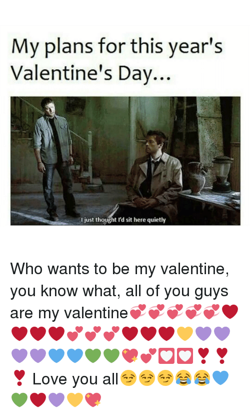 Memes, 🤖, And Be My Valentine: My Plans For This Yearu0027s Valentineu0027s Day