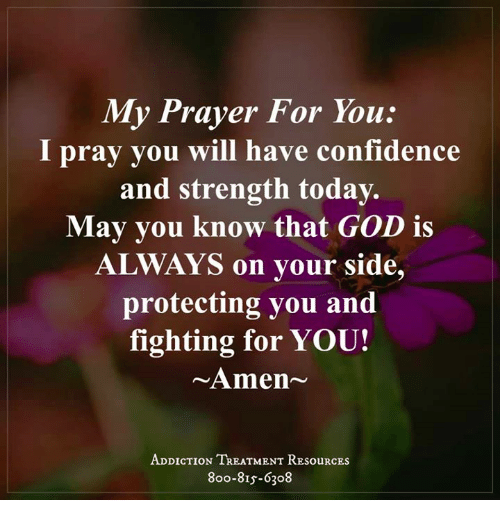 My Prayer For You I Pray You Will Have Confidence And Strength Today