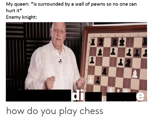 My Queen Is Surrounded by a Wall of Pawns So No One Can Hurt