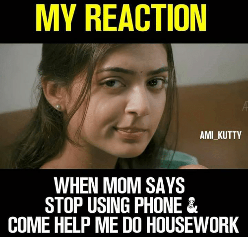 my reaction ami kutty when mom says stop using phone 30251673 my reaction ami kutty when mom says stop using phone& come help me