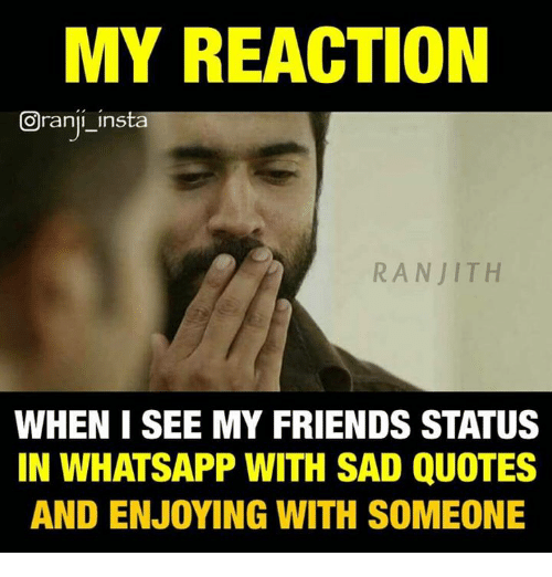 MY REACTION Oranji Insta RAN JITH WHEN I SEE MY FRIENDS STATUS IN Best Enjoying With Friends Quotes