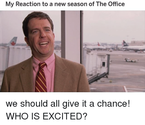Memes, The Office, and Office: My Reaction to a new season of The Office we should all give it a chance! WHO IS EXCITED?