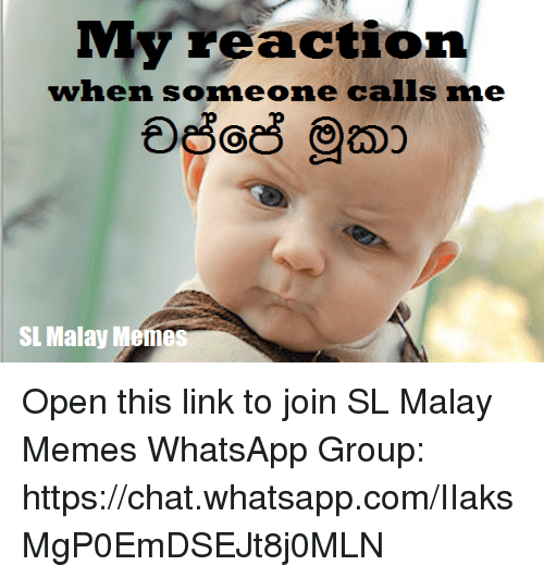 My Reaction When SOmeone Calls Me SL Malay Meme Open This