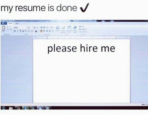 dank resume and my resume is done v please hire me
