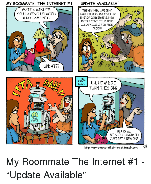 My ROOMMATE THE INTERNET #1 UPDATE AVAILABLE WAIT a MINUTE THERE'S