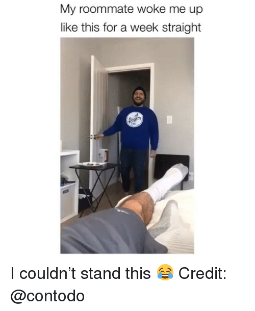 Memes, Roommate, and 🤖: My roommate woke me up  like this for a week straight I couldn't stand this 😂 Credit: @contodo