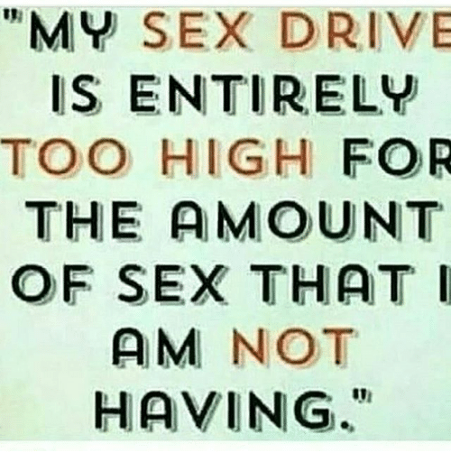 Having a high sex drive