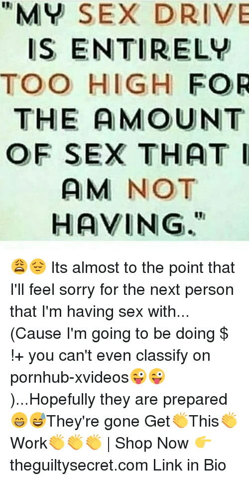 my sex drive is too high