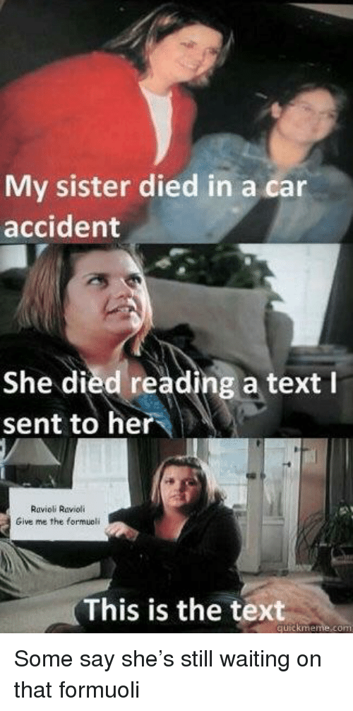 My Sister Died in a Car Accident She Died Reading a Text L