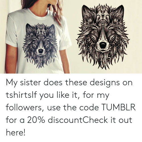 Beautiful, Tumblr, and Wolf: My sister does these designs on tshirtsIf you like it, for my followers, use the code TUMBLR for a 20% discountCheck it out here!
