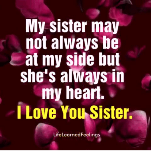 My Sister May Not Always Be At My Side But Shes Alwąys In My Heart