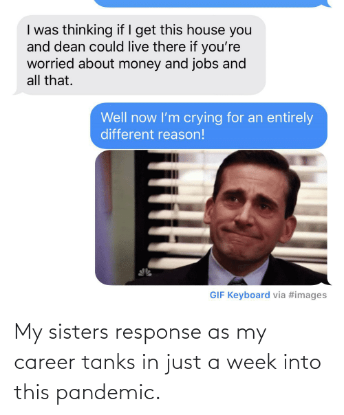 My Career, Sisters, and Tanks: My sisters response as my career tanks in just a week into this pandemic.