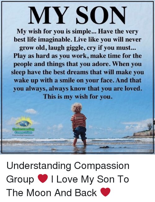 My Son My Wish For You Is Simple Have The Ve Best Life Imaginable