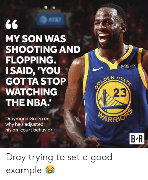 Draymond Green, Nba, and Good: MY SON WAS  SHOOTING AND  FLOPPING  I SAID, 'YOU  GOTTA STOP  WATCHING  THE NBA  Rakuten  EN STA  23  Draymond Green orn  why he's adjusted  his on-court behavior  B R Dray trying to set a good example 😂