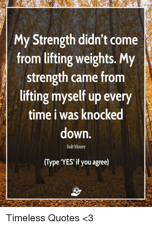 My Strength Didn't Come From Lifting Weights My Strength Came From Custom Lifting Quotes
