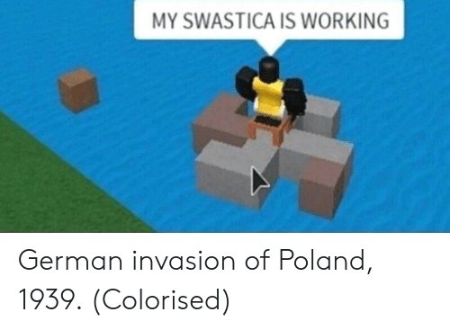 Poland, Working, and German: MY SWASTICA IS WORKING German invasion of Poland, 1939. (Colorised)