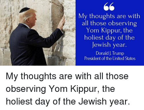 25 best memes about yom kippur yom kippur memes trump united and jewish my thoughts are with all those observing yom kippur m4hsunfo