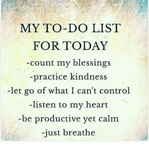 Kwgn Denver What Are You Praying For Today: MY TO-DO LIST FOR TODAY -Count My Blessings -Practice