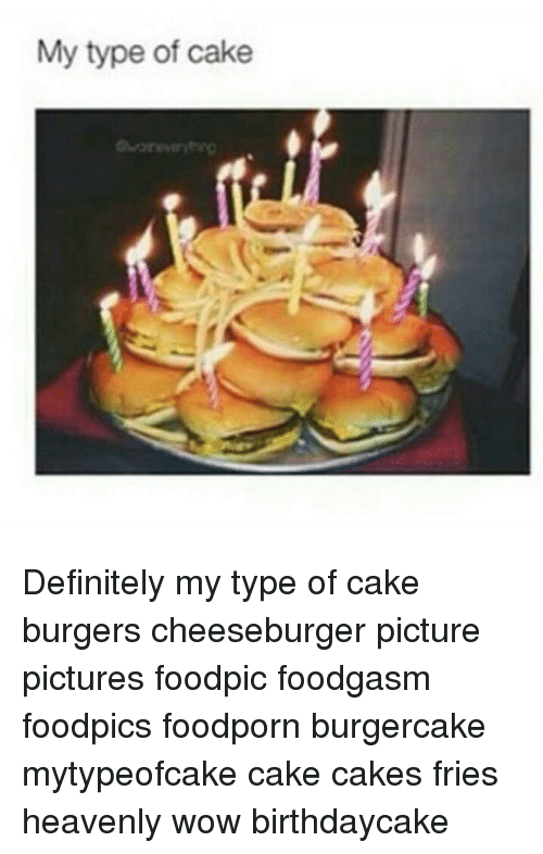 Enjoyable My Type Of Cake Definitely My Type Of Cake Burgers Cheeseburger Funny Birthday Cards Online Inifofree Goldxyz