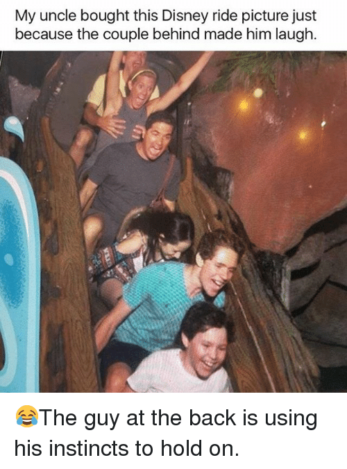 Disney, Memes, and Back: My uncle bought this Disney ride picture just  because the couple behind made him laugh 😂The guy at the back is using his instincts to hold on.