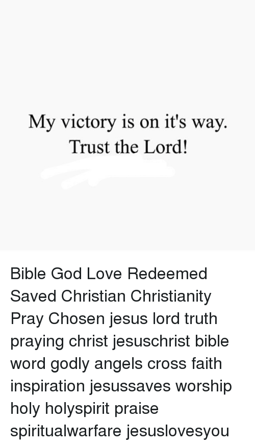 My Victory Is On Its Way Trust The Lord Bible God Love Redeemed