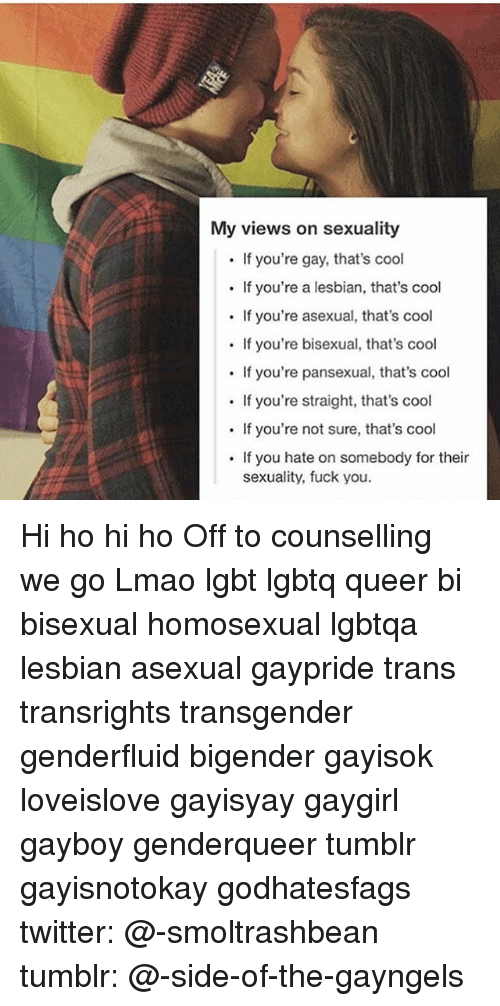 Sure youre not a homosexual