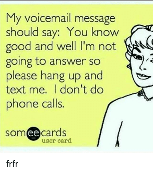 My voicemail message should say you know good and well lm not going memes phone and good my voicemail message should say you know good m4hsunfo