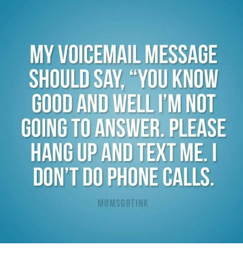 My voicemail message should say you know good and wellim not going memes and answers my voicemail message should say you know m4hsunfo