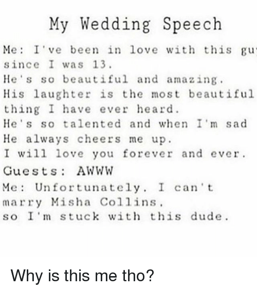 beautiful dude and love my wedding speech me ive been