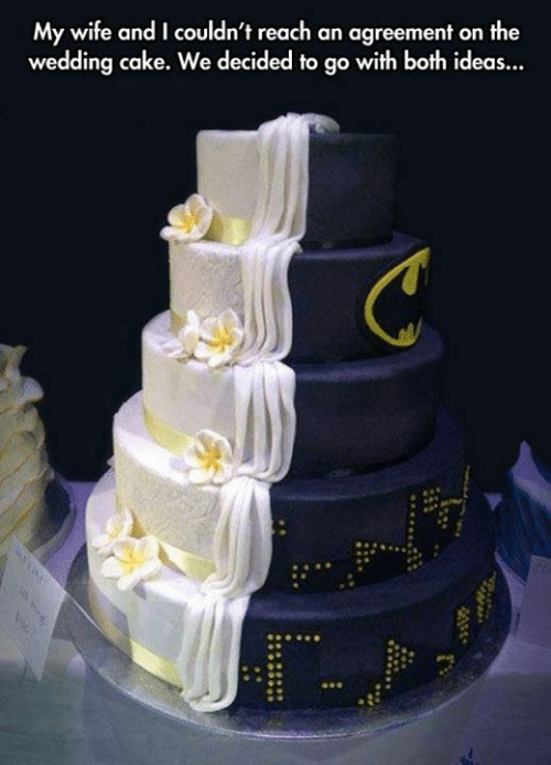 Dank, Cake, and Wife: My wife and I couldn't reach an agreement on the  wedding cake. We decided to go with both ideas...