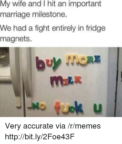 Marriage, Memes, and Http: My wife and I hit an important  marriage milestone.  We had a fight entirely in fridge  magnets.  buy meaz  LI Very accurate via /r/memes http://bit.ly/2Foe43F