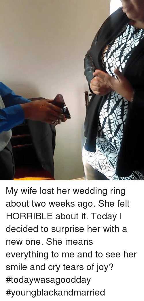 Memes And Wedding Rings My Wife Lost Her Ring About Two