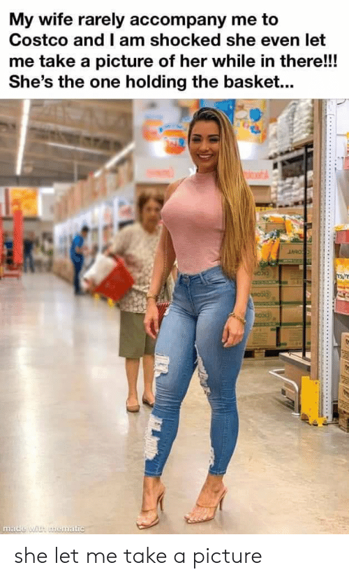 Costco, Reddit, and Wife: My wife rarely accompany me to  Costco and I am shocked she even let  me take a picture of her while in there!!!  She's the one holding the basket...  JMO  made with nematic she let me take a picture
