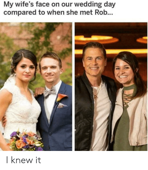 Wedding, Wedding Day, and Day: My wife's face on our wedding day  compared to when she met Rob... I knew it