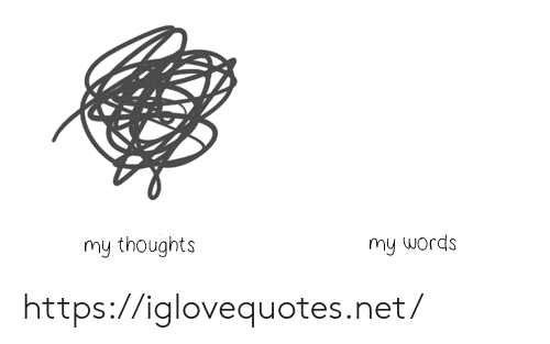 Net, Words, and Href: my words  my thoughts https://iglovequotes.net/
