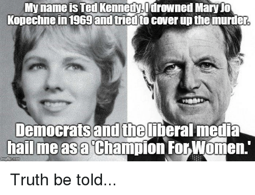 myname is ted kennedyldrowned maryjo kopechne in 1969 and tried to