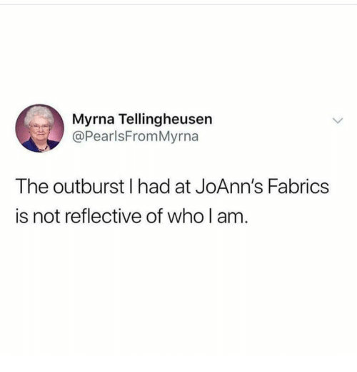 Myrna tellingheusen the outburst i had at joanns fabrics is not who reflective and joanns myrna tellingheusen pearlsfrommyrna the outburst i had at gumiabroncs Choice Image