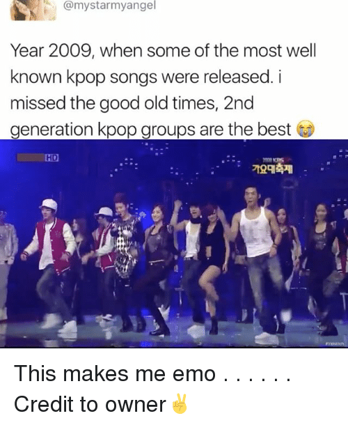 Memes, 🤖, and Kpop: @mystarmyangel  Year 2009, when some of the most well  known kpop songs were released. i  missed the good old times, 2nd  generation kpop groups are the best  LHD This makes me emo . . . . . . Credit to owner✌