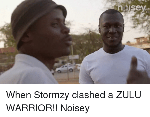 Funny Stormzy And Warriors N Isey H When Stormzy Clashed A Zulu