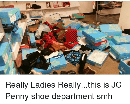 ae7b7f4018dfc N Really Ladies Reallythis Is JC Penny Shoe Department Smh
