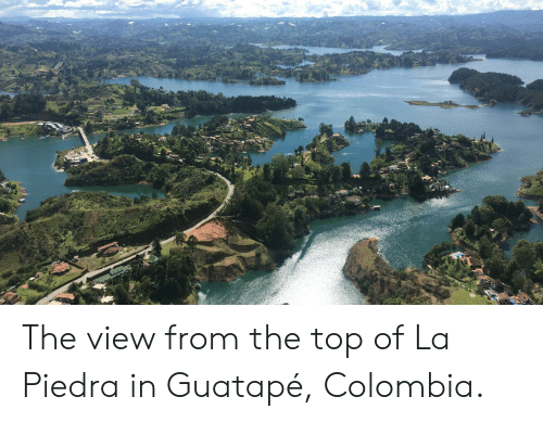 Colombia, The View, and Top: n The view from the top of La Piedra in Guatapé, Colombia.