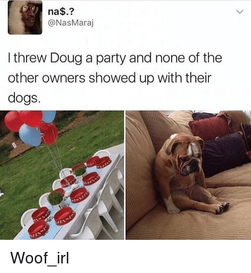 Na I Threw Doug A Party And None Of The Other Owners Showed Up