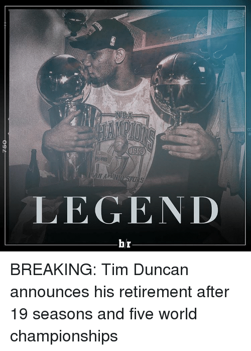 Sports, Tim Duncan, and Break: NAAMUSPURS  LEGEND  br BREAKING: Tim Duncan announces his retirement after 19 seasons and five world championships