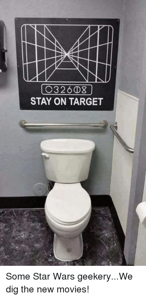 Memes, Movies, and Target: NAD  326  STAY ON TARGET Some Star Wars geekery...We dig the new movies!